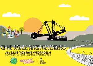 Aufrufsbild zur OHNE KOHLE NACH KEYENBERG Aktion. Zu sehen ist ein Bagger, der die Dörfer abreißt und Fahrräder, die zu dem Bagger fahren. Außerdem sind die Logos von Alle Dörfer bleiben, Ohne Kerosin nach Berlin und dem Klimacamp im Rheinland zu sehen.